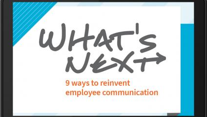 What's Next: 9 ways to reinvent employee communication